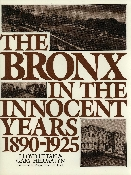 The Bronx In the Innocent Years: 1890-1925