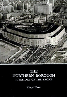 The Northern Borough : A History Of The Bronx