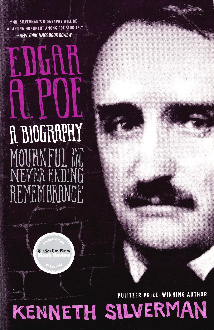 Edgar A. Poe - A Biography by Kenneth Silverman